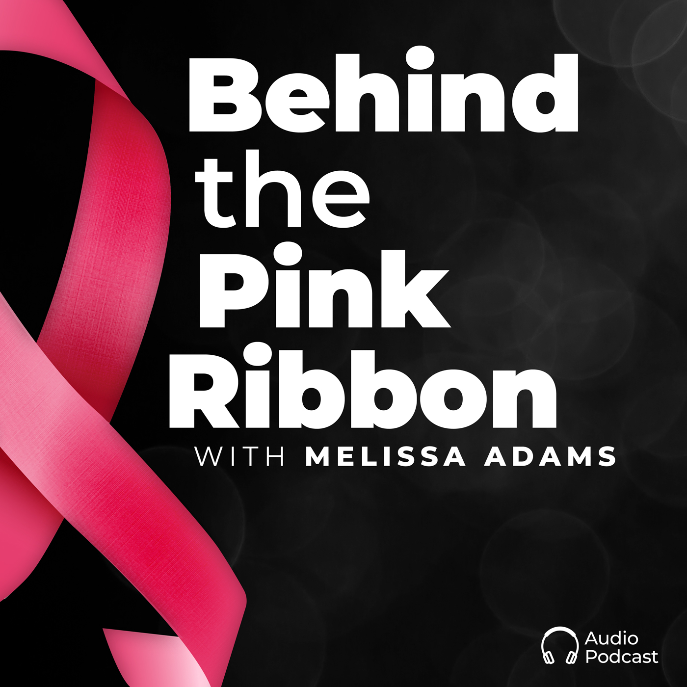 Behind the Pink Ribbon Podcast with Melissa Adams